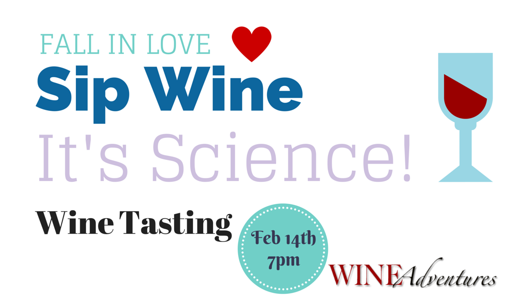 Fall in Love, Sip Wine, It's Science! Valentine's Wine Tasting